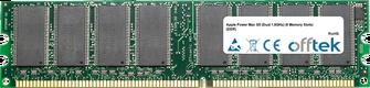 Power Mac G5 (Dual 1.8GHz) (8 Memory Slots) (DDR) 2GB Kit (2x1GB Moduli) - 184 Pin 2.6v DDR400 Non-ECC Dimm